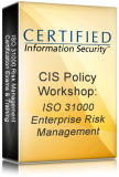 1. CIS Policy Workshop: ISO 31000 Enterprise Risk Management